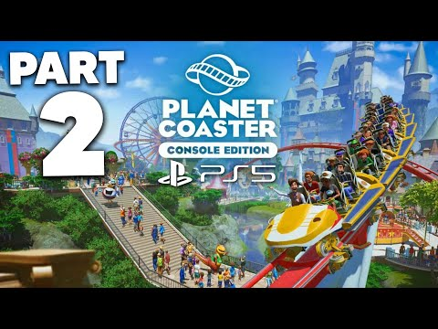 PLANET COASTER CONSOLE EDITION Gameplay Walkthrough Part 2 - PLAYING ON PLAYSTATON 5