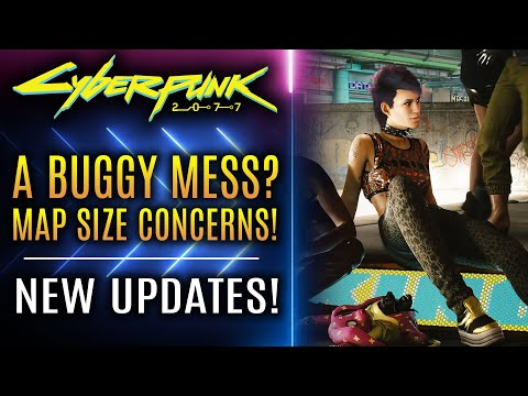 Cyberpunk 2077 - All New Updates!  A Buggy Mess? Map Size Concerns? New Insights Into The Game!