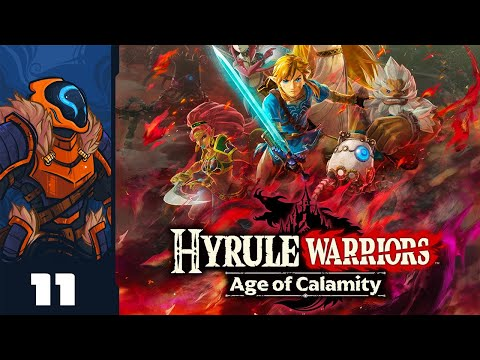 Link Is An Absolute Berserker With An Axe - Let's Play Hyrule Warriors: Age of Calamity - Part 11