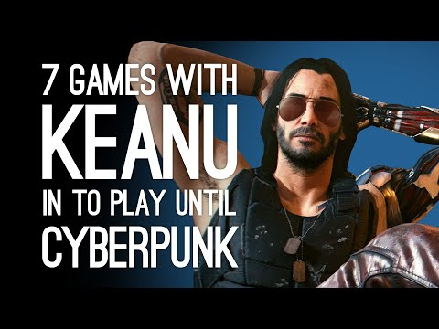 7 Keanu Reeves Games to Play Until Cyberpunk 2077 is Here