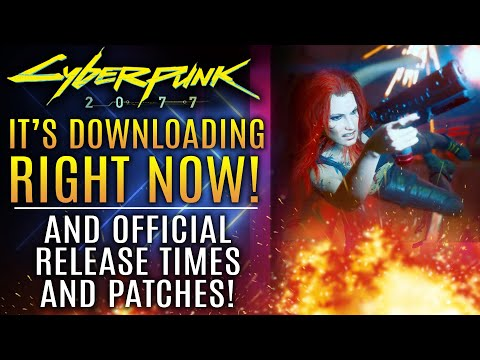 Cyberpunk 2077 - It's Downloading Right Now!  Official Word on Patches, Day One Launch Updates!