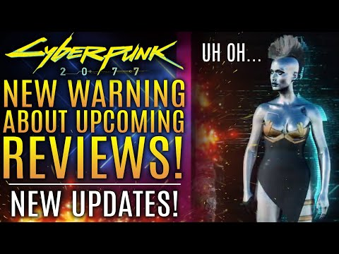 Cyberpunk 2077 - A New Warning About Upcoming Reviews!  Plus Development Concerns Are Overboard?