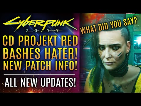 Cyberpunk 2077 - CD Projekt Red BASHES Hater!  New Patch Updates! Review Controversy!
