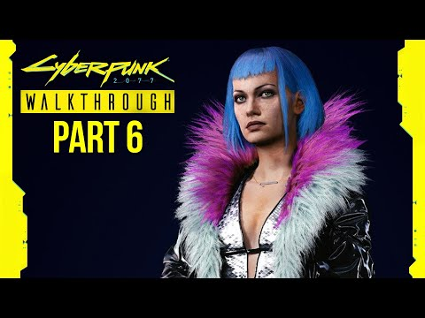 CYBERPUNK 2077 Gameplay Walkthrough Part 6 - HELPING EVELYN PARKER (Full Game) RTX