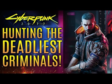 Cyberpunk 2077 - Hunting Down The Most Dangerous Criminals in Night City!