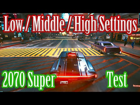 CYBERPUNK 2077 - GeForce 2070 Super LOW / MIDDLE / HIGH / ULTRA Settings Test RTX On | Off 1080p 4K