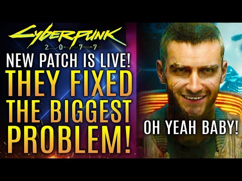 Cyberpunk 2077 - They Just Fixed The Biggest Problem With The Game!  New Patch and Update 1.06!