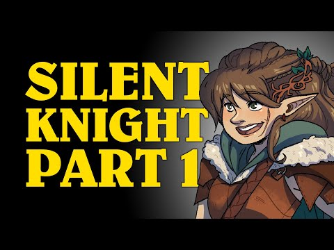 Oxventure Presents: Silent Knight! A Dungeons & Dragons Oxventure (Episode 1 of 2)
