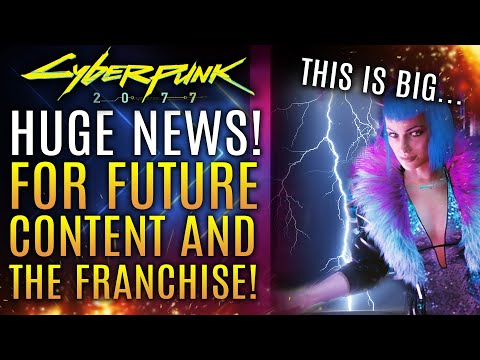 Cyberpunk 2077 - Huge News For The Future of The Franchise! New Content By Modders Supported By CDPR
