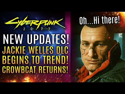 Cyberpunk 2077 - Patch 1.1 Update, Jackie Prequel DLC Begins To Trend! Crowbcat Returns!