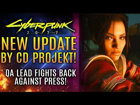 Cyberpunk 2077 - All New Update From CD Projekt RED! QA Lead Fights Back VS The Press!
