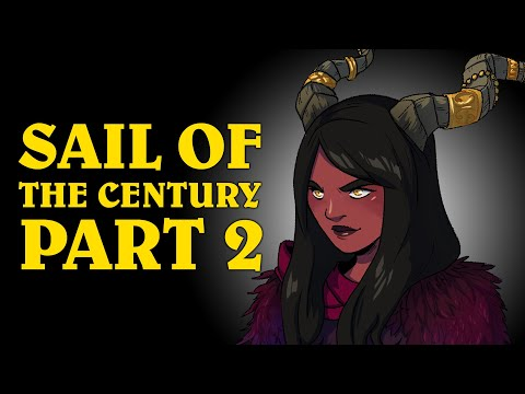 Oxventure Presents: Sail of the Century! A Dungeons & Dragons Oxventure (Episode 2 of 2)
