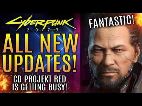 Cyberpunk 2077 - All New Updates! Fantastic News as CD Projekt Red Gets Busy!