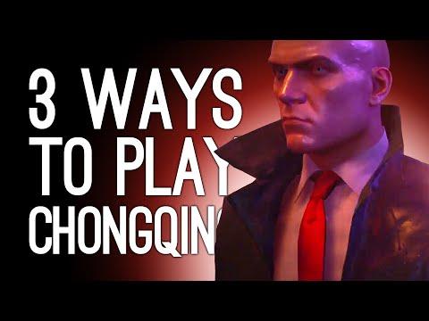 Hitman 3 Chongqing! 3 Ways to Play! FLYING AXE! FALLING LANTERN! BRAIN EXPLOSION? (Part 1 of 2)