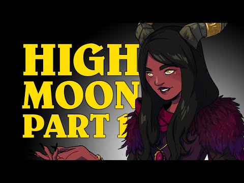 Oxventure D&D: HIGH MOON! - Dungeons & Dragons Episode (Part 1 of 2)