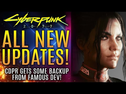 Cyberpunk 2077 - All New Updates!  CDPR Gets Some Backup From Famous Dev!