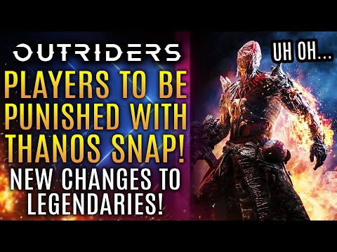 Outriders - Players Will Be Punished With Thanos Snap Reset!  New Boss and Legendary Weapon Updates!