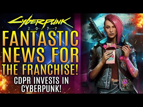 Cyberpunk 2077 - Fantastic News For The Franchise As CDPR Reinvests In Cyberpunk!  All New Updates!