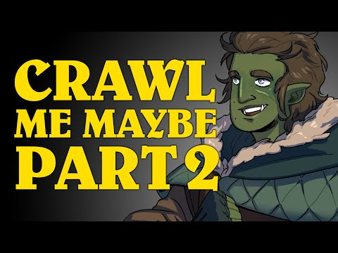 Oxventure D&D: CRAWL ME MAYBE! - Dungeons & Dragons Episode (Part 2 of 2)