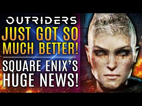 Outriders Just Got SO MUCH BETTER!  Square Enix's Massive Announcement!  All New Updates!
