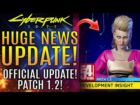 Cyberpunk 2077 - FINALLY!  Official Update About Patch 1.2! CDPR Dives Into New Changes To Gameplay!