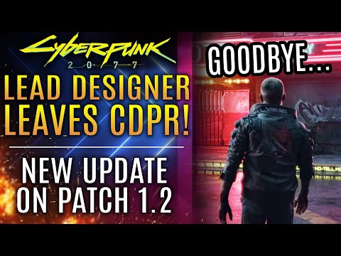 Cyberpunk 2077's Lead Gameplay Designer Leaves CDPR! New Update About Patch 1.2