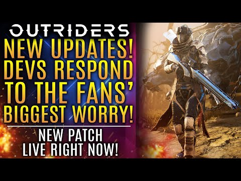 Outriders - All New Updates! Devs Respond To Fans' Biggest Worry! New Patch Live Now!