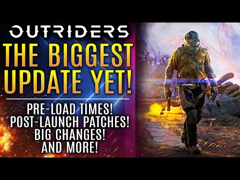 Outriders - BIGGEST News Update Yet! Pre-Load Times, Post Launch Patches, New Gameplay Changes!
