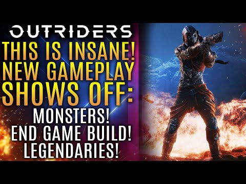 Outriders News Update - This Is INSANE! New Gameplay Shows Off Monster Hunting, and End Game Build!