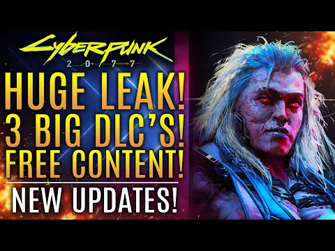 Cyberpunk 2077 - HUGE LEAK!  3 Big DLC's! 10 Free Content Drops! New Updates!