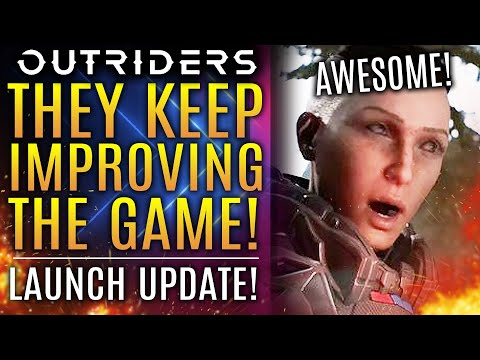 Outriders - This Is FANTASTIC News! They Keep Improving The Game! New Launch Updates!