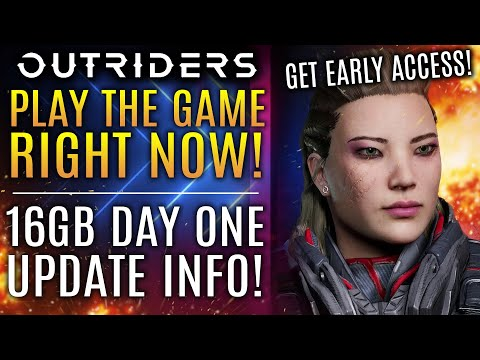 Outriders - Play The Full Game RIGHT NOW! Get Early Access! New Day One Patch Update Is Live!