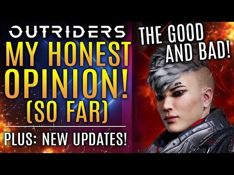 Outriders - My Brutally Honest Opinion After Playing The Full Game. The Good and Bad! New Updates!
