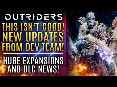Outriders Update - This is NOT Good...New Updates from Devs! Fans Are Impatient! DLC Updates!