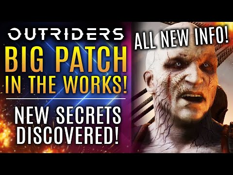 Outriders News Update - BIG Patch In The Works! New Secrets Discovered and More!