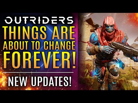 Outriders - Things Are About To Change FOREVER!  Big News Update!