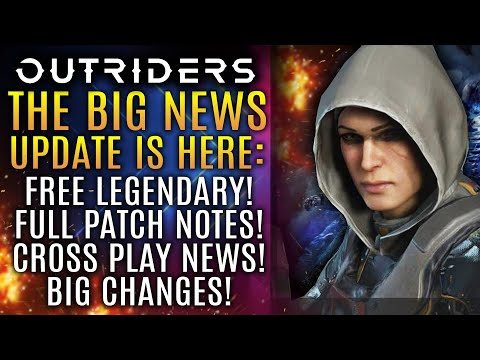 Outriders - The Big News Update IS HERE: Free Legendary Gift! Cross Play News! Patch Notes!