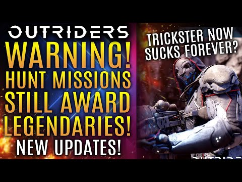 Outriders - A Big Warning! Hunt Missions STILL AWARD Legendary Weapons! Trickster Nerf Updates!