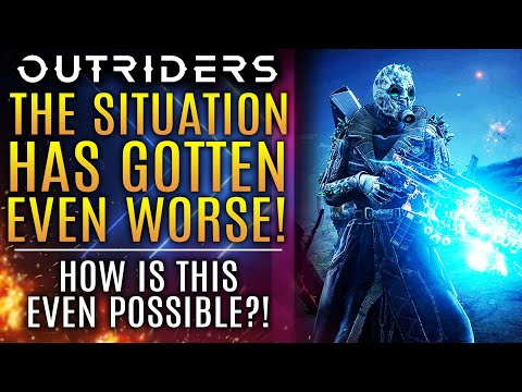 Outriders News Update - The Situation Has Gotten Worse...How Is This Even Possible?