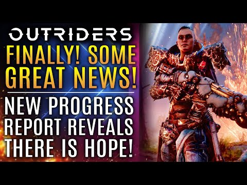 Outriders News Update - GREAT NEWS!  New Progress Report Reveals There Is Hope!