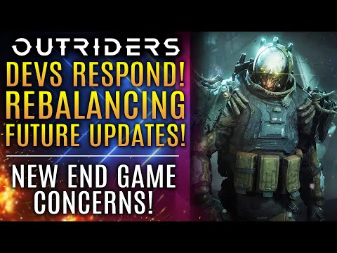 Outriders News Update - Dev Team Responds About Rebalancing! Future Updates! New End Game Concerns!