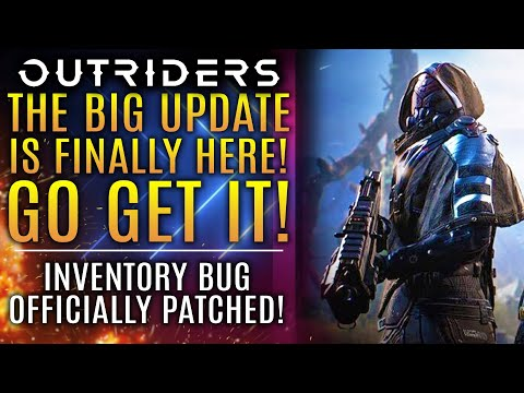 Outriders - FINALLY! The Big Update Is LIVE! Download Now! Inventory Bug Patched and New Updates!