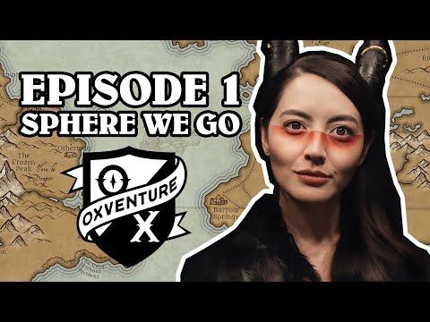 Episode 1: SPHERE WE GO - Oxventure D&D: The Orbpocalypse Saga