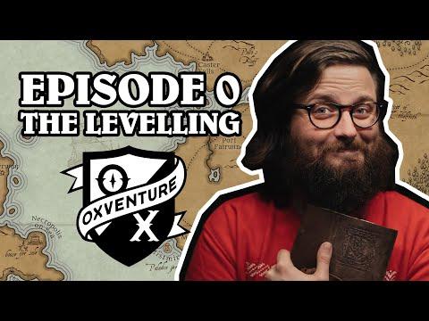 Episode 0: THE LEVELLING - Oxventure D&D: The Orbpocalypse Saga