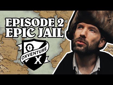 Episode 2: EPIC JAIL - Oxventure D&D: The Orbpocalypse Saga