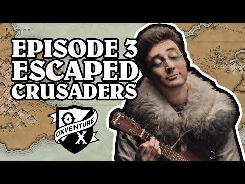 Episode 3: ESCAPED CRUSADERS - Oxventure D&D: The Orbpocalypse Saga