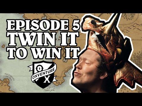 Episode 5: TWIN IT TO WIN IT - Oxventure D&D: The Orbpocalypse Saga