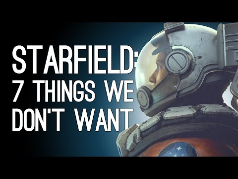 Starfield: 7 Things We DON'T Want