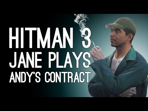 Hitman 3 LAZY BONES!   Jane Plays Andy's OX Featured Contract in Hitman 3