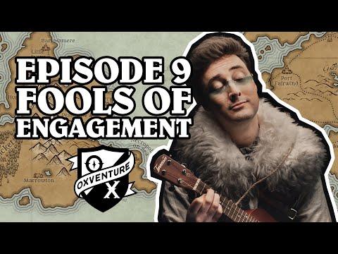 Episode 9: FOOLS OF ENGAGEMENT - Oxventure D&D: The Orbpocalypse Saga